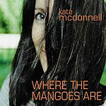 Kate McDonnell Where The Mangoes Are