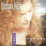 Barbara Higbie I Surrender