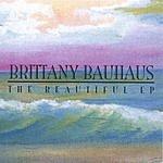 Brittany Bauhaus The Beautiful (EP)