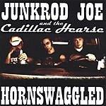 Junkrod Joe Hornswaggled (Parental Advisory)