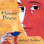 House Brew Wishful Thinkin'