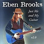 Eben Brooks Just Me And My Guitar V2.0