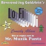 Rev. Jay Goldstein Lo Fi Comedy Album