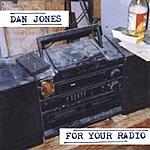 Dan Jones For Your Radio