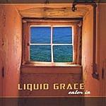 Liquid Grace Enter In