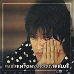 Paul Fenton Vancouver Blue