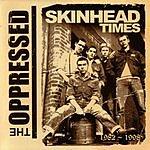The Oppressed Skinhead Times 1982-1998 (Parental Advisory)