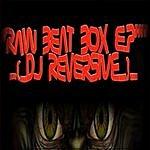 DJ Reversive Raw Beat Box