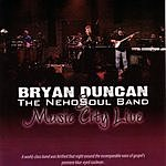 Bryan Duncan & The Nehosoul Band Music City Live