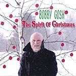 Bobby Gosh The Spirit Of Christmas