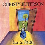 Christy Jefferson Live In Philly