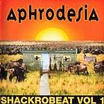 Aphrodesia Shackrobeat, Vol.1
