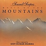 Shivkumar Sharma Soundscapes: Music Of The Mountains