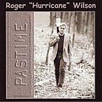 Roger Hurricane Wilson Pastime