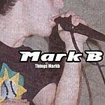 Mark B. Things Mark B