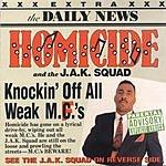 Homicide Knocking Off All Weak MCs (Parental Advisory)