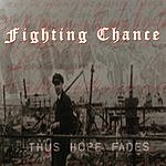 Fighting Chance ...Thus Hope Fades