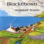 Blackthorn Market Town