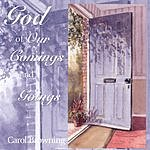 Carol Browning God Of Our Comings And Goings