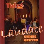 Taizé Laudate Omnes Gentes