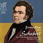 Jerome Rose Jerome Rose Plays Schubert: Posthumous Sonatas
