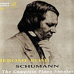 Jerome Rose Jerome Rose Plays Schumann: The Complete Sonatas For Piano