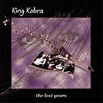 King Cobra The Lost Years