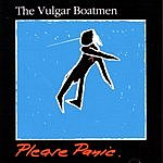 Vulgar Boatmen Please Panic