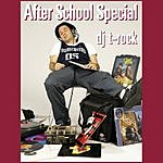 DJ T-Rock After School Special
