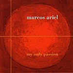 Marcos Ariel My Only Passion