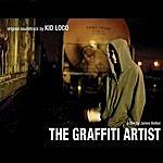 Kid Loco The Graffiti Artist: Original Soundtrack