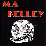 Ma Kelley Ma Kelley