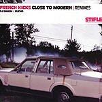 The French Kicks Close To Modern (Remixes)