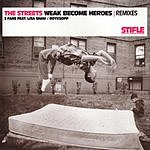 The Streets Weak Become Heroes (Remixes)