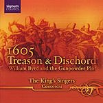 The King's Singers 1605 Treason And Dischord: William Byrd And The Gunpowder Plot