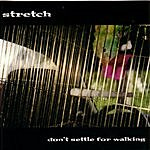 Stretch Don't Settle For Walking