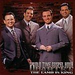 Old Time Gospel Hour Quartet The Lamb Is King