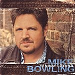 Mike Bowling Where I Stand