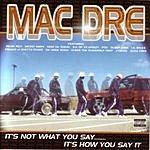 Mac Dre It's Not What You Say...It's How You Say It (Parental Advisory)