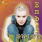Ember Swift InsectInside