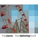 Craig Lyons Slowly Spinning Around