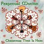 Perpetual Motion Christmas Time Is Here
