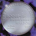 Roger Hurricane Wilson Business Of The Blues