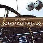 Much Luvv Records Presents Dasouth.com Presents: Slow Lane Chronicles