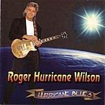 Roger Hurricane Wilson Hurricane Blues