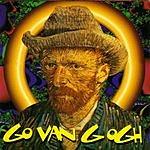 Go Van Gogh Go Van Gogh