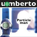 Umberto Particle Man