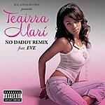 Teairra Mari No Daddy (Remix) (Parental Advisory) (Single)