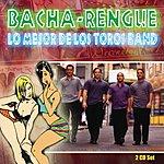 Los Toros Band Bacha-Rengue: Lo Mejor De Los Toros Band
