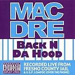 Mac Dre Back N Da Hood (Live) (Parental Advisory)